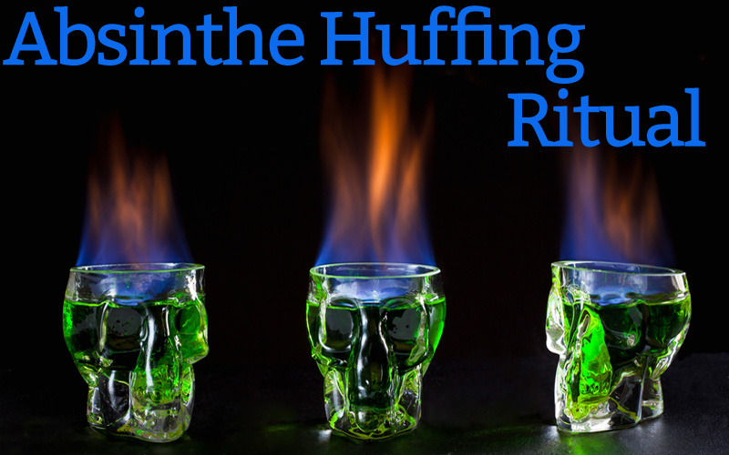 Absinthe Huffing Ritual: Why to avoid it